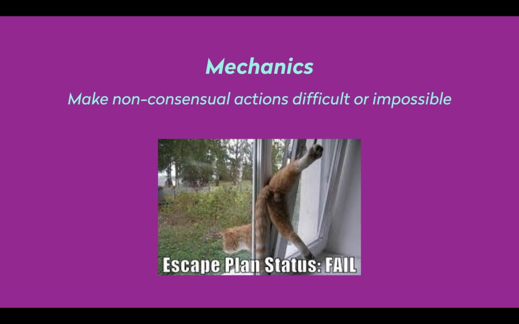 "A slide with a purple background. There is a photo of a cat stuck in a sliding door with the caption ""Escape Plan Status: FAIL"" and text that reads ""Mechanics: Make non-consensual actions difficult or impossible."""